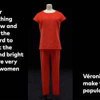 The designer created clothing that was new and different at the time. It's hard to imagine, but the trousers—and bright colors—were very modern for women at the time. Veronique helped make this style popular.