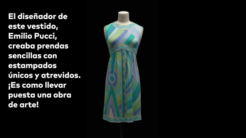 El deseñador de este vestido, Emilio Pucci, creaba prendas sencillas con estampados únicos y atrevidos. ¡Es como llevar puesta una obra de arte!