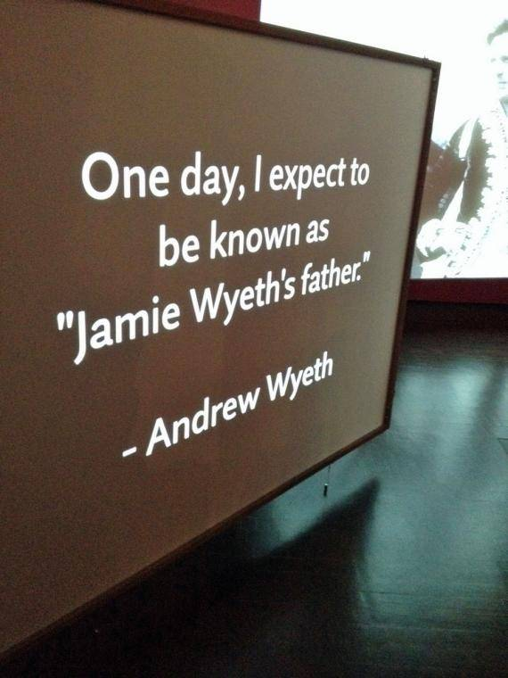One day I expect to be known as Jamie Wyeth's father. A quote from Andrew Wyeth